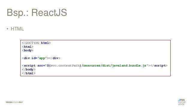 "Bsp.: ReactJS • JavaScript import React, {Component} from ""react""; import ReactDOM from ""react-dom""; class MyView extends ..."