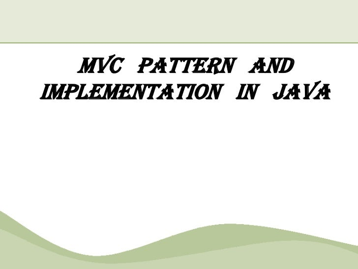 MVC pattern andimplementation in java