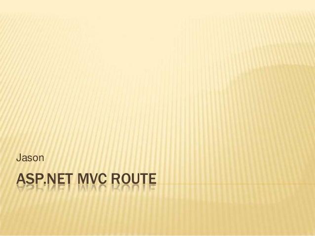 Jason  ASP.NET MVC ROUTE