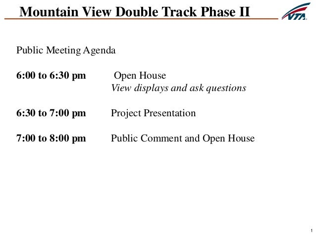 1 Mountain View Double Track Phase II Public Meeting Agenda 6:00 to 6:30 pm Open House View displays and ask questions 6:3...