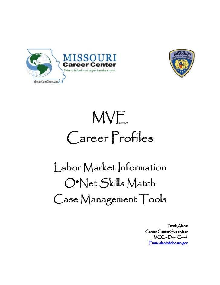 MVE  Career ProfilesLabor Market Information  O*Net Skills MatchCase Management Tools                               Frank ...