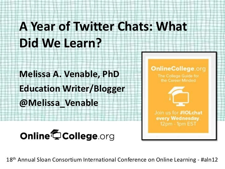 A Year of Twitter Chats: What    Did We Learn?    Melissa A. Venable, PhD    Education Writer/Blogger    @Melissa_Venable1...
