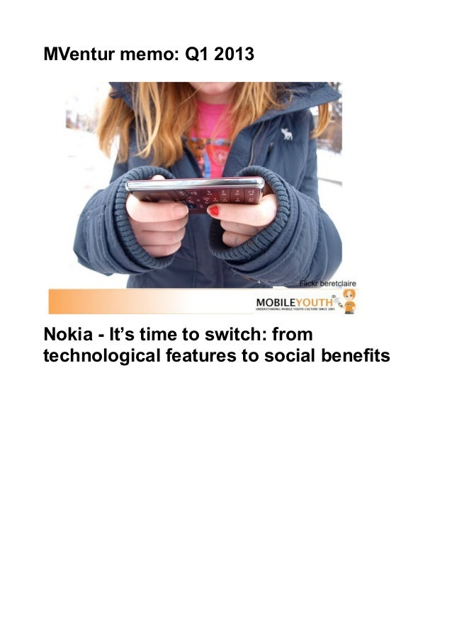 MVentur memo: Q1 2013Nokia - It's time to switch: fromtechnological features to social benefits