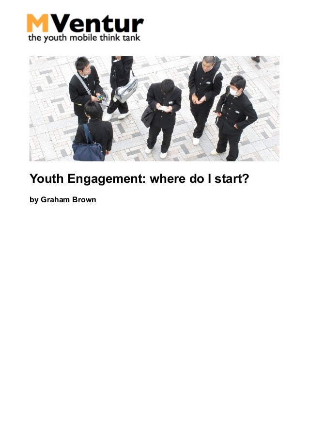 Youth Engagement: where do I start?by Graham Brown