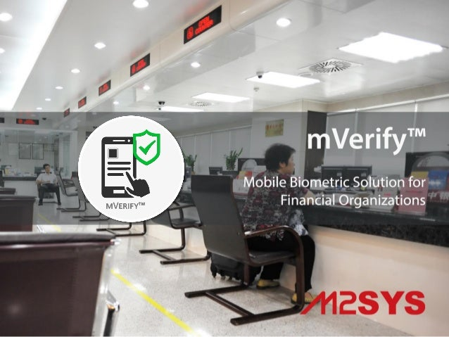 mVerify™ mVerify™ is an innovative mobile banking solution, built with our uTrinsic™ Identity Management Platform technolo...