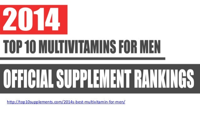 http://top10supplements.com/2014s-best-multivitamin-for-men/