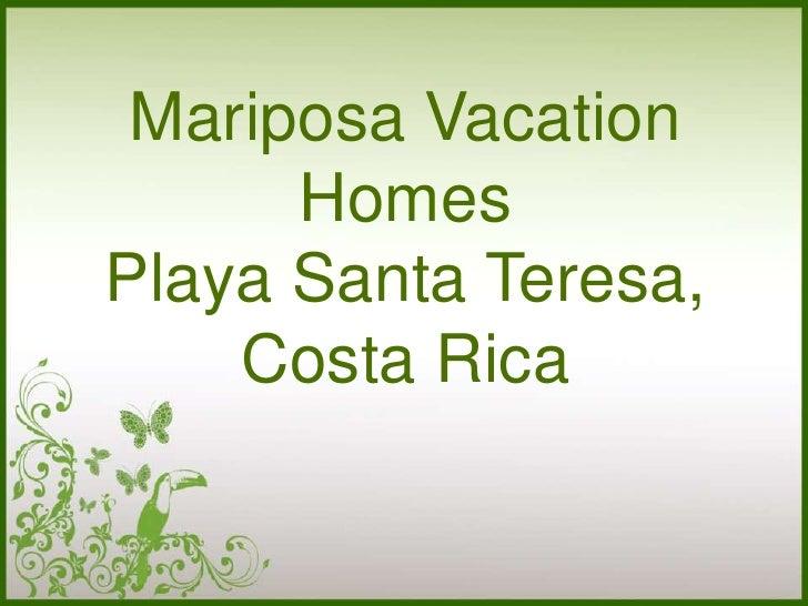 Mariposa Vacation      HomesPlaya Santa Teresa,    Costa Rica