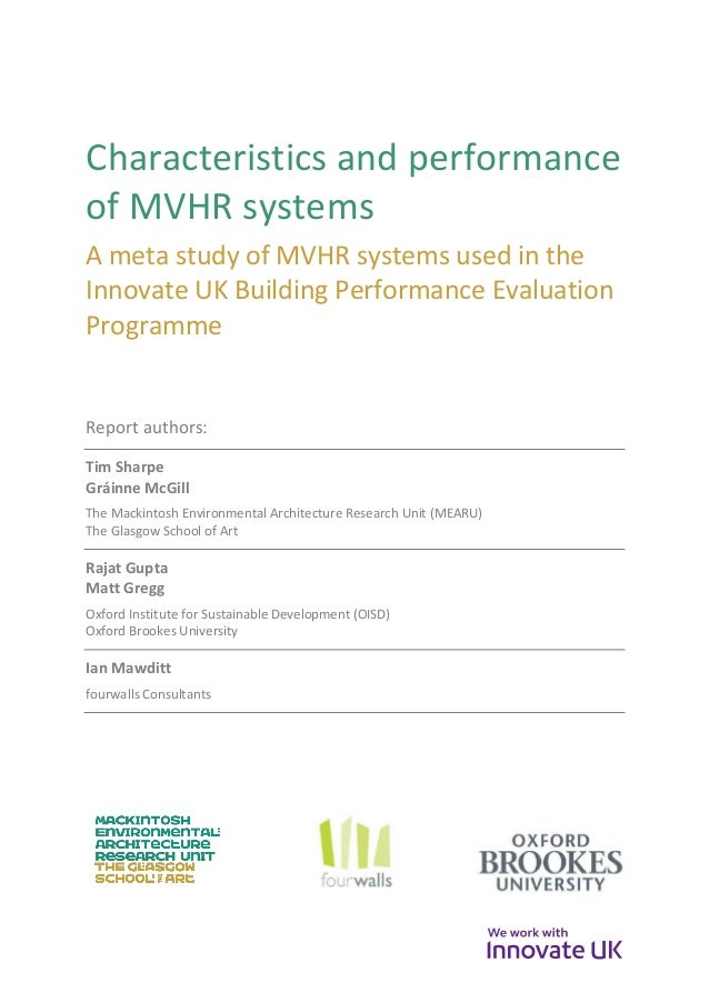 Characteristics and performance of MVHR systems A meta study of MVHR systems used in the Innovate UK Building Performance ...