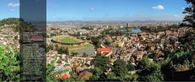 La ville des milles. Antananarivo tient son nom de « tanàna » qui veut dire ville et de sa devise « Ny arivo lahy tsy maty...