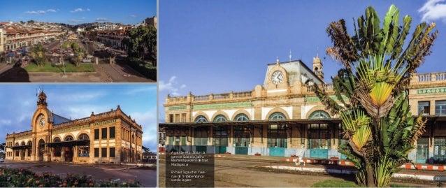 A gauche et à droite : la gare de Soarano, point kilométrique zéro de tout Madagascar En haut à gauche : l'ave- nue de l'I...