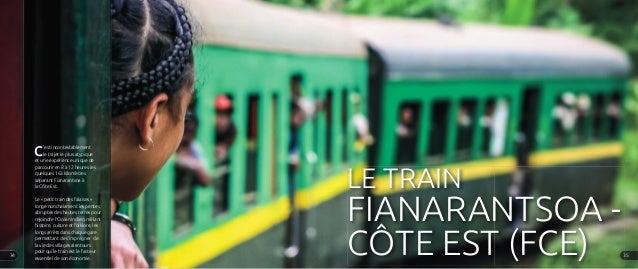 LE TRAIN FIANARANTSOA - CÔTE EST (FCE) C'est incontestablement le trajet le plus atypique et une expérience unique de parc...