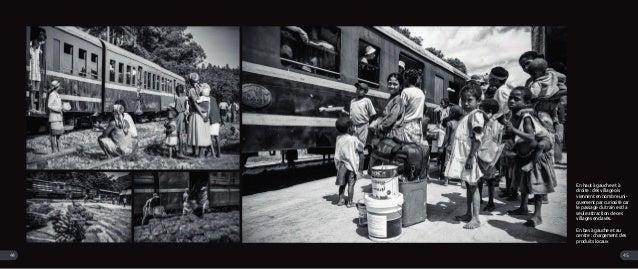 En haut à gauche et à droite : des villageois viennent en nombre uni- quement par curiosité car le passage du train est la...