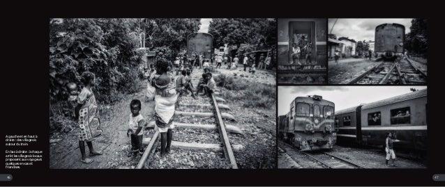 A gauche et en haut à droite : des villageois autour du train. En bas à droite : à chaque arrêt les villageois locaux prop...
