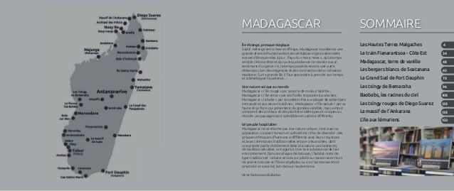 SOMMAIRE Île étrange, presque magique Subtil mélange entre Asie et Afrique, Madagascar représente une grande diversité hum...