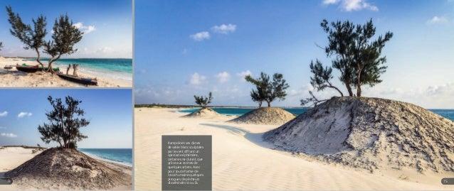 Itampolo et ses dunes de sable blanc sculptées par le vent offrant un spectacle éphémère, certaines ne durant que grâce au...