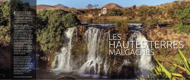 Considérant que Madagas- car est une île dans la mer, ses hauts plateaux pourraient s'assimiler à une île dans la terre. E...
