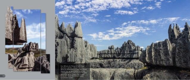 Il y a 300 ans, les Tsingy ont servi d'abri pour les « vazimba », les premiers occu- pants de Madagascar, qui pour leur as...