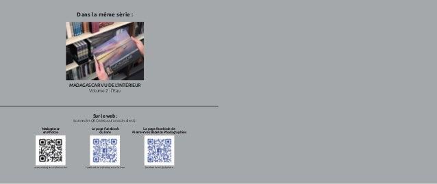 Dans la même série : MADAGASCAR VU DE L'INTÉRIEUR Volume 2 : l'Eau Sur le web : (scannez les QR Codes pour un accès direct...