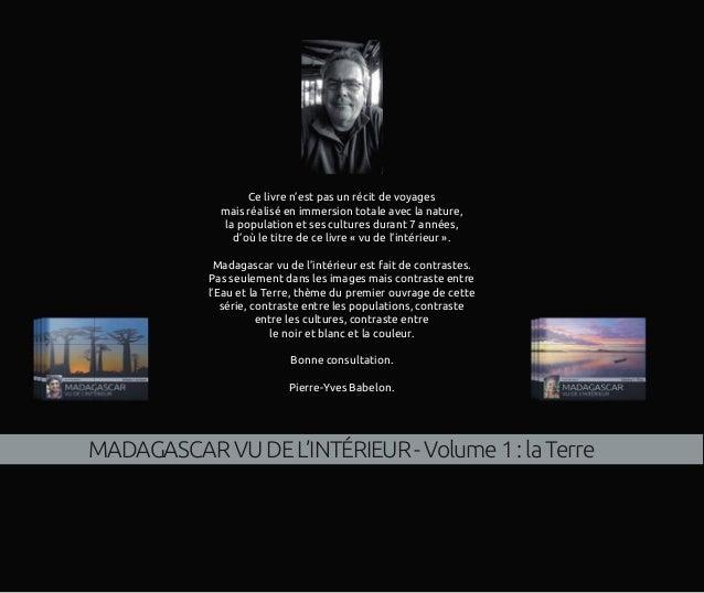 MADAGASCARVUDEL'INTÉRIEUR-Volume1:laTerre Ce livre n'est pas un récit de voyages mais réalisé en immersion totale avec la ...