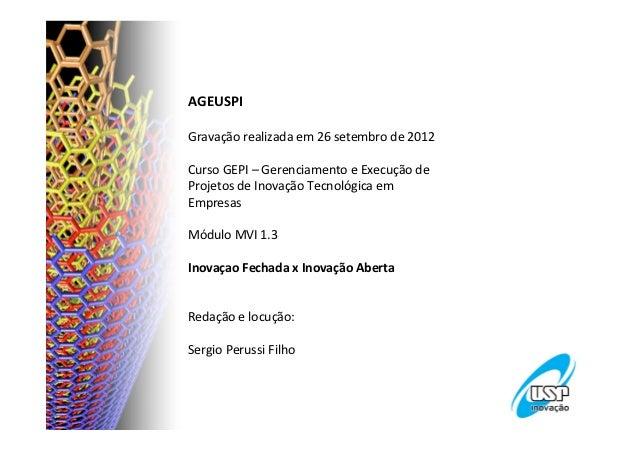 AGEUSPI  Gravação realizada em 26 setembro de 2012  Curso GEPI – Gerenciamento e Execução ...