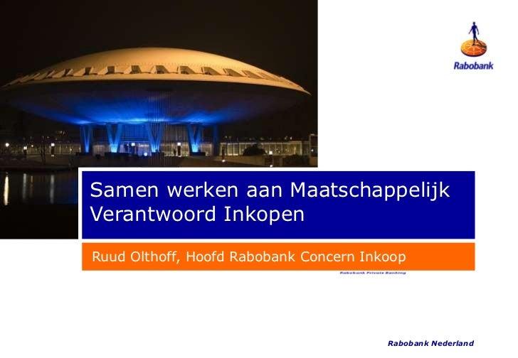 Samen werken aan Maatschappelijk Verantwoord Inkopen Rabobank Nederland