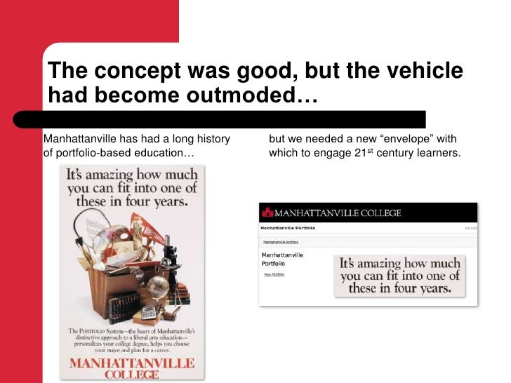 The concept was good, but the vehicle had become outmoded…<br />Manhattanville has had a long history of portfolio-based e...