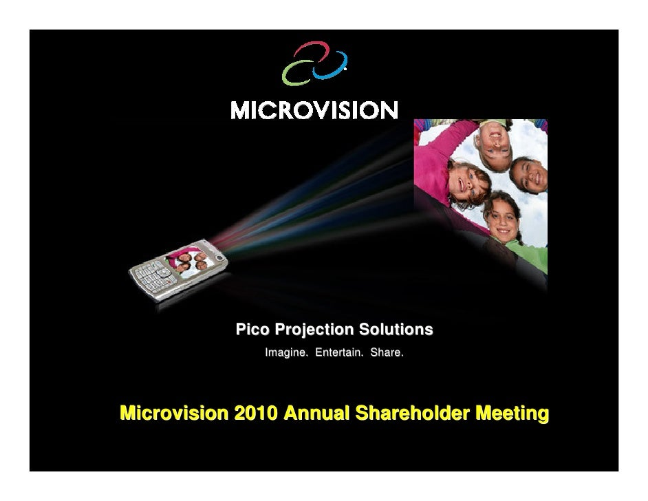 Pico Projection Solutions               Imagine. Entertain. Share.     Microvision 2010 Annual Shareholder Meeting