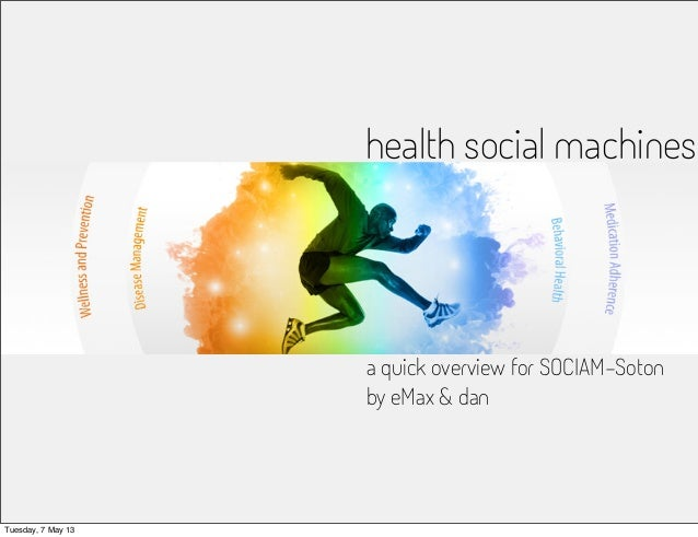 health social machinesa quick overview for SOCIAM-Sotonby eMax & danTuesday, 7 May 13