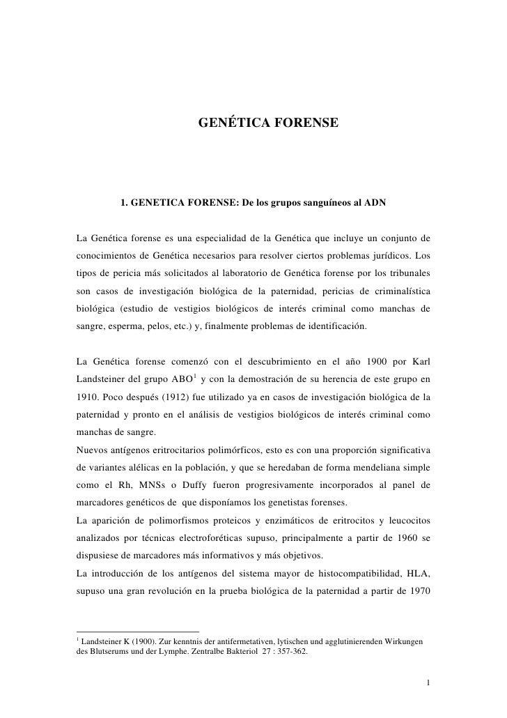 GENÉTICA FORENSE            1. GENETICA FORENSE: De los grupos sanguíneos al ADNLa Genética forense es una especialidad de...