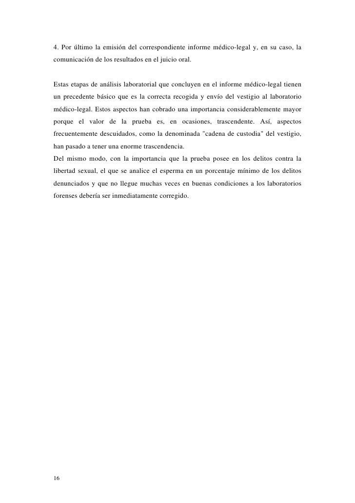 4. Por último la emisión del correspondiente informe médico-legal y, en su caso, lacomunicación de los resultados en el ju...
