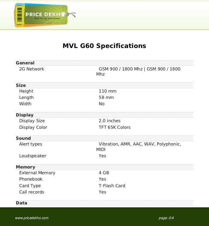 MVL G60 SpecificationsGeneral 2G Network                   GSM 900 / 1800 Mhz   GSM 900 / 1800                            ...