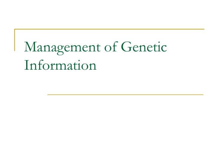 Management of GeneticInformation