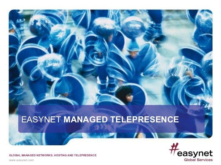 EASYNET  MANAGED TELEPRESENCE EASYNET  MANAGED TELEPRESENCE