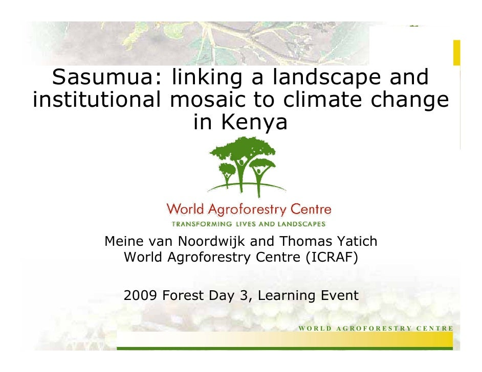 Sasumua: linking a landscape and institutional mosaic to climate change                in Kenya           Meine van Noordw...