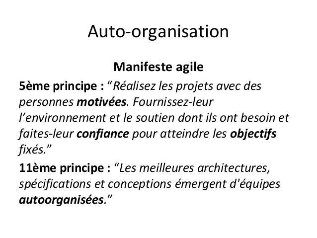 """Auto-organisation Manifeste agile 5ème principe : """"Réalisez les projets avec des personnes motivées. Fournissez-leur l'env..."""