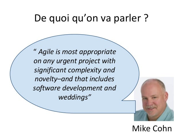 """De quoi qu'on va parler ? """" Agile is most appropriate on any urgent project with significant complexity and novelty–and th..."""