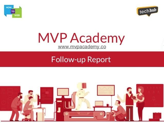 Follow-up Report MVP Academywww.mvpacademy.co