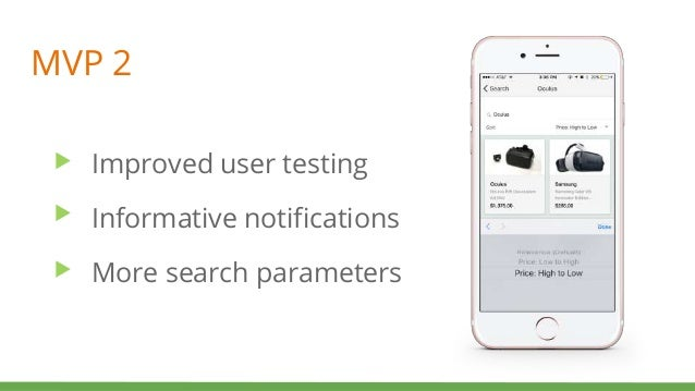 MVP 2 Improved user testing Informative notifications More search parameters