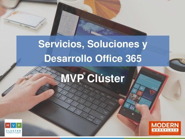 Servicios, Soluciones y Desarrollo Office 365 MVP Clúster