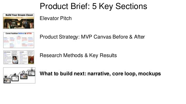 Product Brief: 5 Key Sections  Elevator Pitch  Product Strategy: MVP Canvas Before & After  Research Methods & Key Results...
