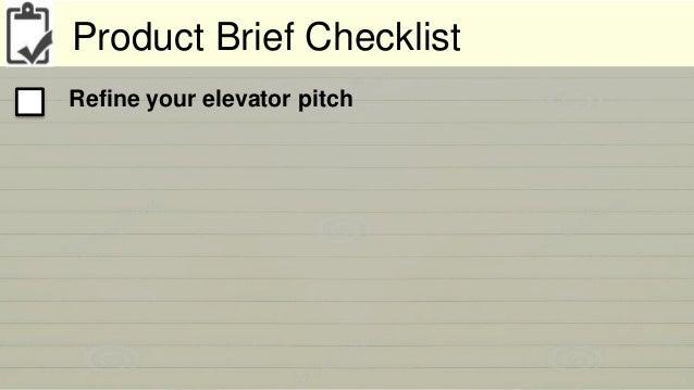 Product Brief Checklist  Refine your elevator pitch