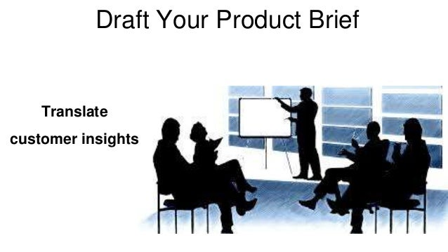 Draft Your Product Brief  Translate  customer insights