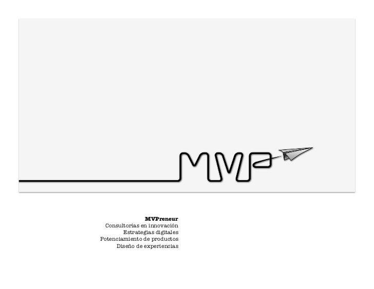 MVPreneur Consultorías en innovación        Estrategias digitalesPotenciamiento de productos     Diseño de experiencias