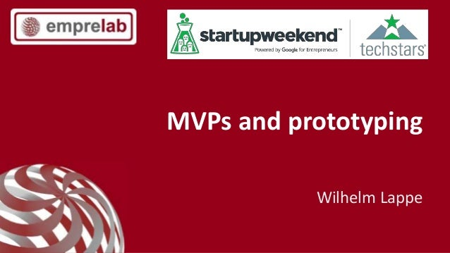 MVPs and prototyping Wilhelm Lappe