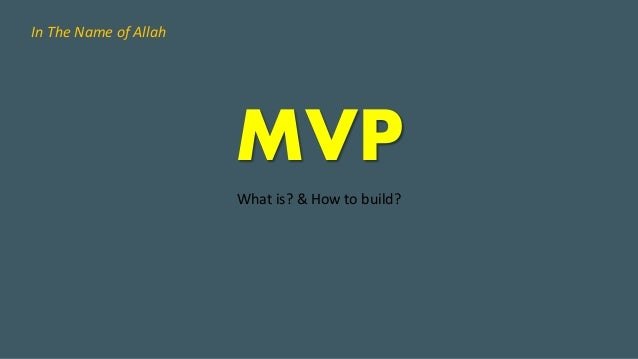 MVP What is? & How to build? In The Name of Allah