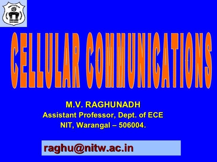 M.V. RAGHUNADHAssistant Professor, Dept. of ECE    NIT, Warangal – 506004.raghu@nitw.ac.in