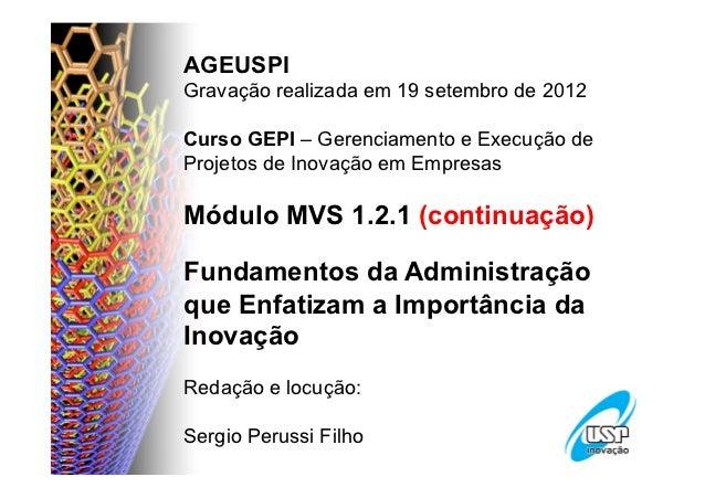 AGEUSPI FUNDAMENTOS DA ADMINISTRAÇÃO QUE     Gravação realizada em 19 setembro de 2012ENFATIZAM A IMPORTÂNCIA...