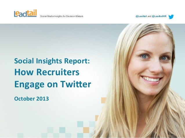 Social Media Insights for Decision Makers @Leadtail and @LeadtailHR Social  Insights  Report:   How  Recruiters  ...