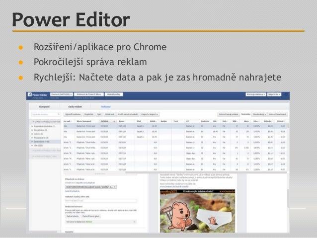 ● Rozšíření/aplikace pro Chrome ● Pokročilejší správa reklam ● Rychlejší: Načtete data a pak je zas hromadně nahrajete Pow...