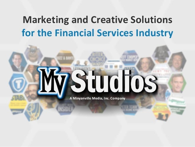 Marketing and Creative Solutions for the Financial Services Industry A Minyanville Media, Inc. Company